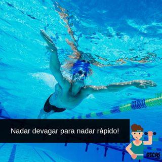 093 Nadar devagar para nadar mais rápido!