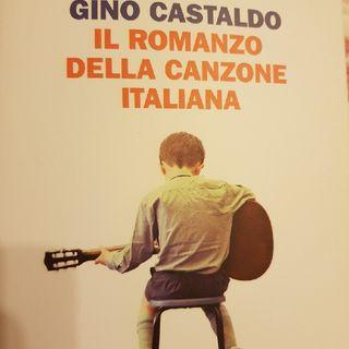 Gino Castaldo:Il Romanzo della Canzone Italiana - Introduzione