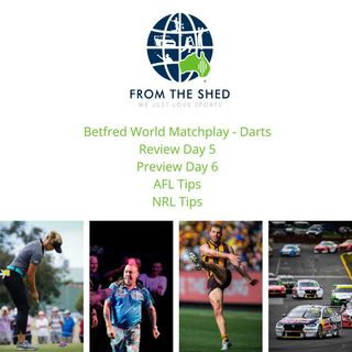 Darts Matchplay Day 5 review Day 6 Preview AFL Tips NRL Tips