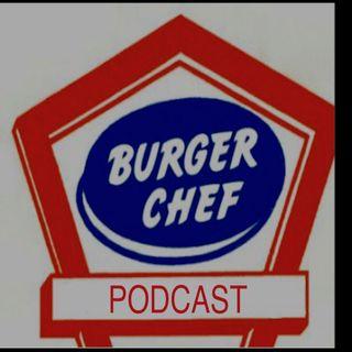 Burger Chef Podcast Episode 5