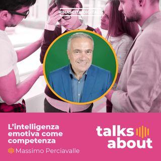 Episodio 31 - Massimo Perciavalle - L'intelligenza emotiva come competenza distintiva per la Rinascita