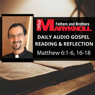 Matthew 6:1-6, 16-18, Daily Gospel Reading and Reflection