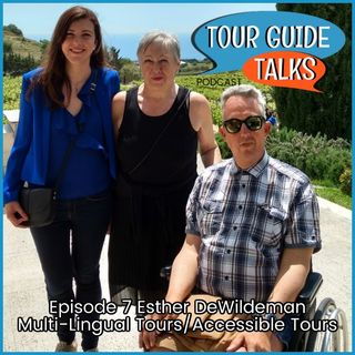 Ep. 7 Esther De Wildeman creator of Mucho Gusto Tours. Multi-lingual and Accessible Tours