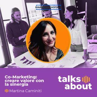 Episodio 11 - Co-Marketing: creare valore con la sinergia - Martina Caminiti