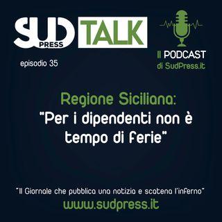 """SudTalk episodio 35 - Regione Siciliana: """"Per i dipendenti non è tempo di ferie"""""""