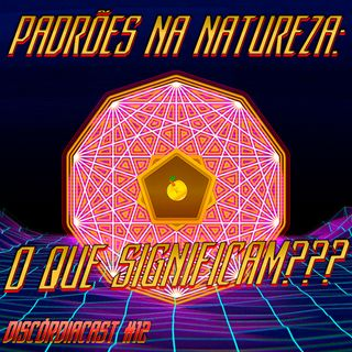 Geometria Sagrada: a linguagem do universo?
