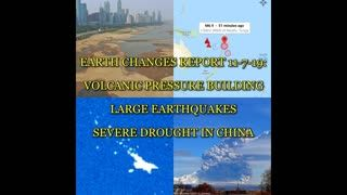 EARTH CHANGES REPORT 11-7-19 VOLCANIC PRESSURE BUILDING, LARGE EARTHQUAKES, SEVERE DROUGHT IN CHINA