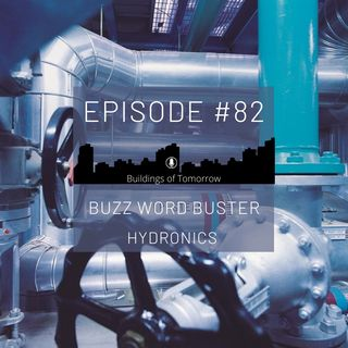 #82 Buzz Word Buster - Hydronics (Part 2)