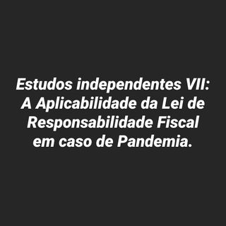 A Aplicabilidade da LRF em caso de pandemia