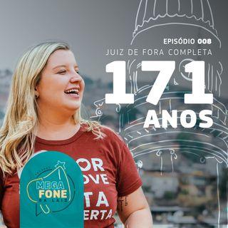 171 anos de Juiz de Fora - participação de Elione Guimarães - Episódio #008