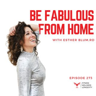 Episode 273: Be Fabulous From Home With Esther Blum