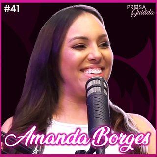 AMANDA BORGES - Prosa Guiada #41