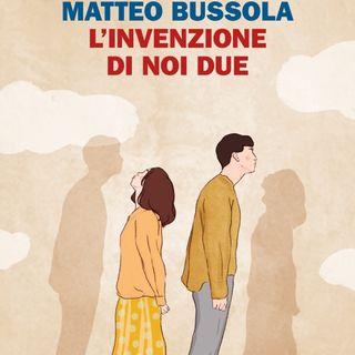 "Matteo Bussola ""L'invenzione di noi due"""