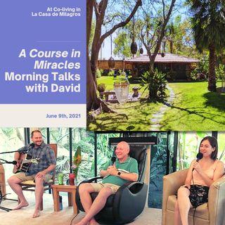 "June 9th - ACIM Talk & Live Music at ""La Casa de Milagros"" Co-Living Center with David Hoffmeister & Erik Archbold"