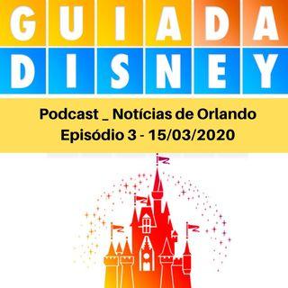 Ep3 _ Noticias de Orlando (Guia da Disney)