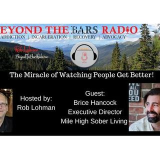 Brice Hancock: Mile High Sober Living:  Saving Lives, One Day At A Time
