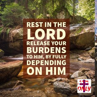 Prayer to Rest in the Lord and the Power of His Might, Receiving His Rest and Peace