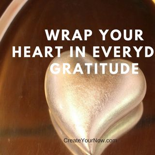 964 Wrap Your Heart in Everyday Gratitude