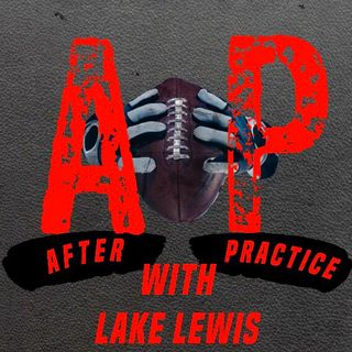 Episode 7 - After Practice with Lake Lewis Jr