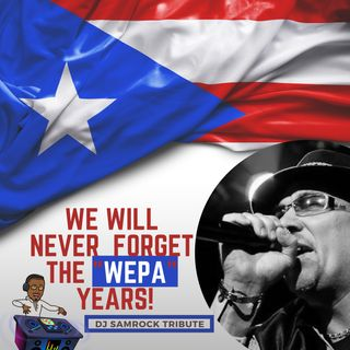 "The ""Wepa Man"" Tribute Mix -DJ SAMROCK"