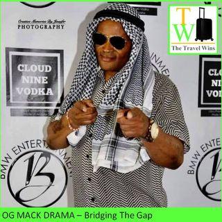 OG Mack Drama Bridging The Gap