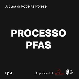 Processo PFAS (4° Episodio) - Le ricerche scientifiche e gli effetti sulla salute