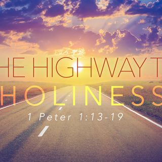 The Principle, Power & Purpose Of The Highway Of Holiness