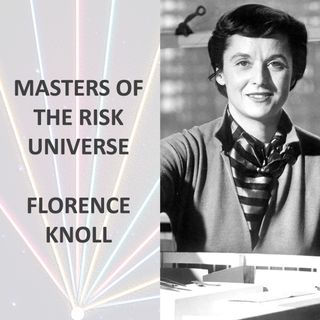 Masters of the Risk Universe... Florence Knoll