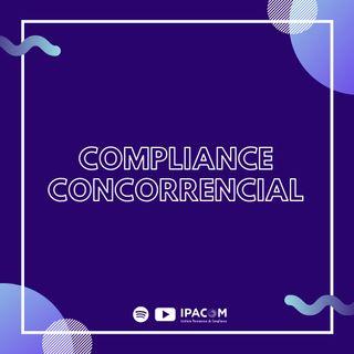 Episódio 4 - Compliance Concorrencial