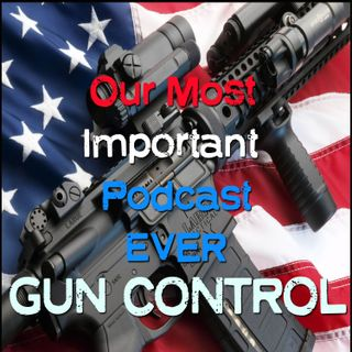 Gun Control Conspiracy Podcast - Most Important Podcast EVER