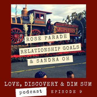 Ep 9 Rose Parade, Relationship Goal & Sandra Oh