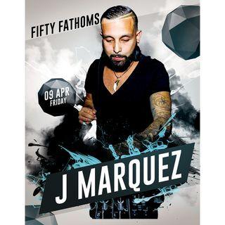 Fifty Fathoms Guest Mix  // J Marquez