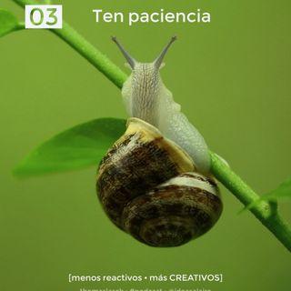 03 Ten paciencia