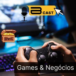 Episódio #15 - Games e Negócios
