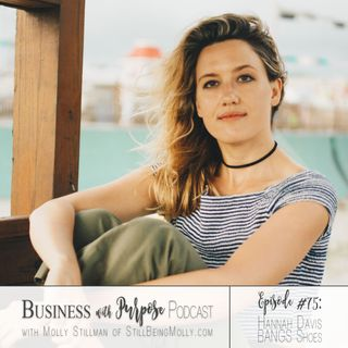 EP 75: Hannah Davis, Founder of BANGS Shoes