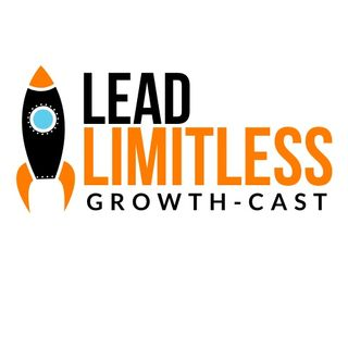 LEAD Limitlessly Growth-cast