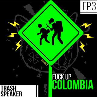 Fuck up Colombia