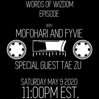 132 THE WORDS OF WIZDOM EPISODE - TAE ZU
