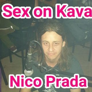 Sex on Kava 308 - Nico Prada from Degenerate Comedy