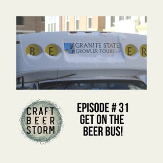 Episode # 31 - Get On the Beer Bus! - Granite State Growler Tours