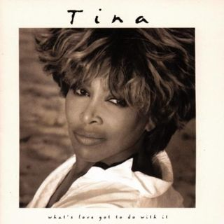 What´s Love Got To Do With It – El éxito de Tina Turner que pudo ser de otros.