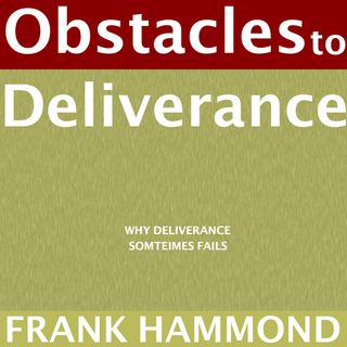Obstacles to Deliverance by Frank Hammond [7 Mins]