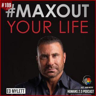 189: Ed Mylett | Top 50 Wealthiest Under 50 #MAXOUT