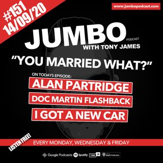 Jumbo Ep:151 - 14.09.20 - You Married A What?