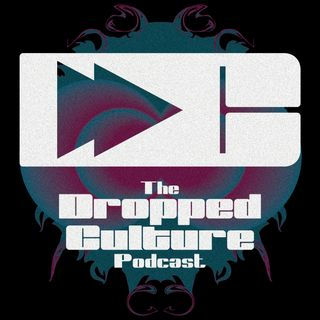 The Dropped Culture Podcast