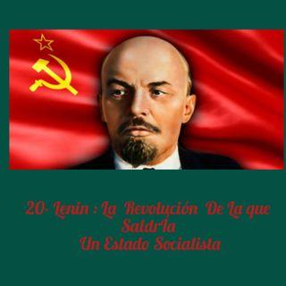 20-Lenin. La Revolución de la Que Saldría Un  Estado Socialista.