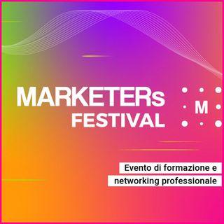 #97 - Le 3 Cose Che Ho Imparato al Marketers Festival
