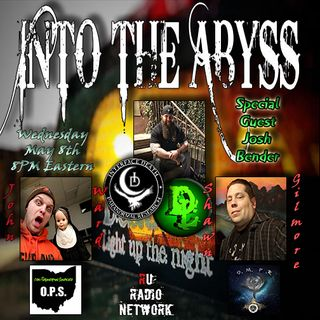Into The Abyss With Special Guest Josh Bender