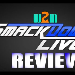 Wrestling 2 the MAX:  WWE Smackdown Live Review 07/26/16