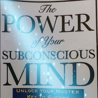 The Power of the Subconscious Mind Ep 2